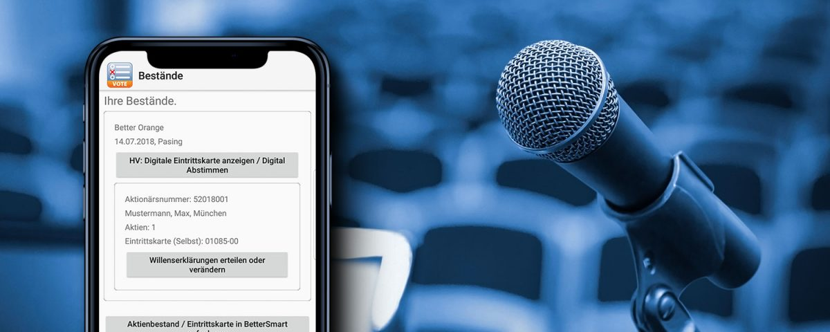 Präsenzlose, virtuelle Hauptversammlung dank Smart-App by Better Orange IR & HV AG München